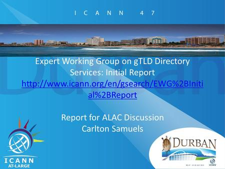 Expert Working Group on gTLD Directory Services: Initial Report  al%2BReport Report for ALAC Discussion Carlton.