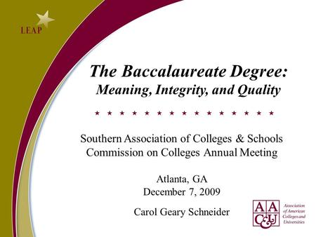 The Baccalaureate Degree: Meaning, Integrity, and Quality Southern Association of Colleges & Schools Commission on Colleges Annual Meeting Atlanta, GA.