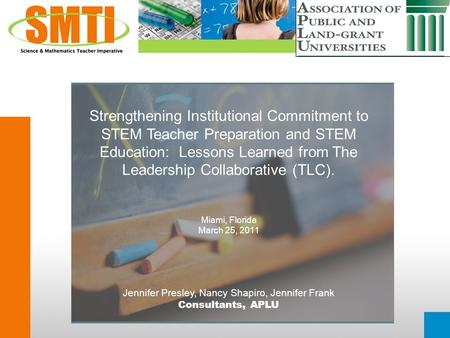 Strengthening Institutional Commitment to STEM Teacher Preparation and STEM Education: Lessons Learned from The Leadership Collaborative (TLC). Miami,