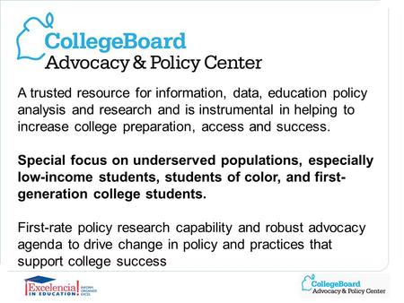 Facilitating Seamless Transitions advocacy.collegeboard.org Connecting Education Policy with Experience.