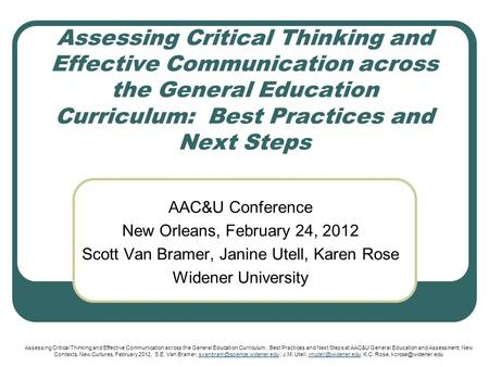 Assessing Critical Thinking and Effective Communication across the General Education Curriculum: Best Practices and Next Steps AAC&U Conference New Orleans,