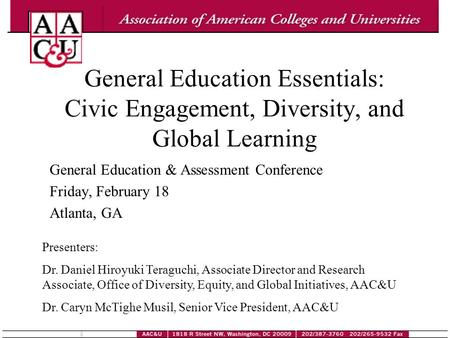 General Education Essentials: Civic Engagement, Diversity, and Global Learning General Education & Assessment Conference Friday, February 18 Atlanta, GA.