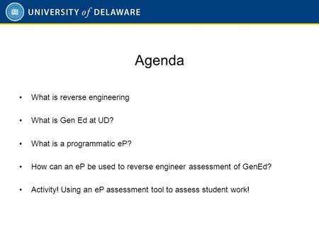 Reverse Engineering Gen ED: Using ePortfolios to Align Institutional and Programmatic Goals- CS40 9:15-10:30 Kathleen Langan Pusecker, Director of the.