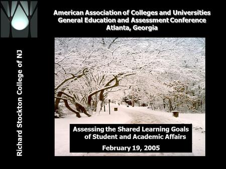 Richard Stockton College of NJ American Association of Colleges and Universities General Education and Assessment Conference Atlanta, Georgia February.