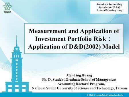 Mei-Ting Huang Ph. D. Student,Graduate School of Management Accounting Doctoral Program, National Yunlin University of Science and Technology, Taiwan E-Mail.