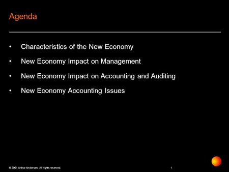 A © 2001 Arthur Andersen. All rights reserved. The Accountants Role in the New Economy Robert A. Johnson February 5, 2001.