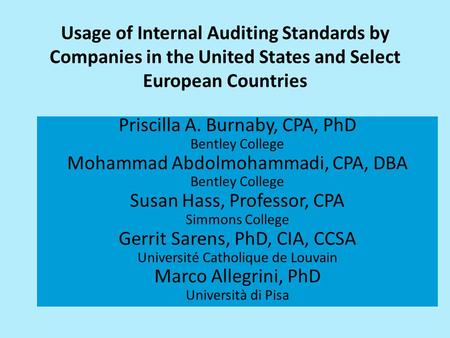 Priscilla A. Burnaby, CPA, PhD Bentley College Mohammad Abdolmohammadi, CPA, DBA Bentley College Susan Hass, Professor, CPA Simmons College Gerrit Sarens,