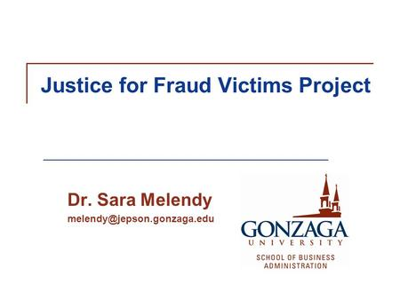 Justice for Fraud Victims Project Dr. Sara Melendy