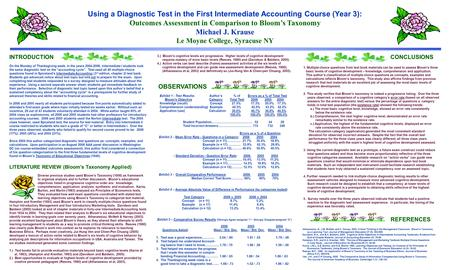 Using a Diagnostic Test in the First Intermediate Accounting Course (Year 3): Outcomes Assessment in Comparison to Blooms Taxonomy Michael J. Krause Le.