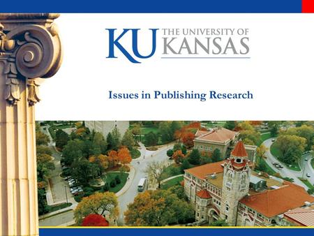 Issues in Publishing Research. Your Timeline Like most schools, KU has a six year tenure clock. This means that assistant professors begin to put together.