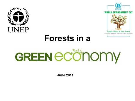 Forests in a June 2011. 2 What is a Green Economy? A Green Economy is one that results in increased human well-being and social equity, while significantly.