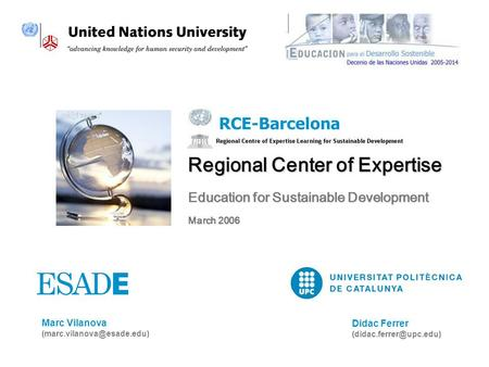 Marc Vilanova Didac Ferrer Regional Center of Expertise Education for Sustainable Development March 2006.