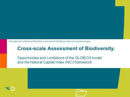 R E 1 Cross-scale Assessment of Biodiversity ; Opportunities and Limitations of the GLOBIO3 model and the Natural Capital Index (NCI) framework International.