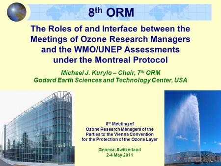 8 th Meeting of Ozone Research Managers of the Parties to the Vienna Convention for the Protection of the Ozone Layer Geneva, Switzerland 2-4 May 2011.