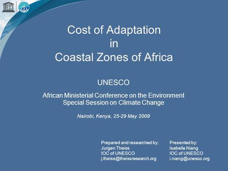 Cost of Adaptation in Coastal Zones of Africa UNESCO African Ministerial Conference on the Environment Special Session on Climate Change Nairobi, Kenya,