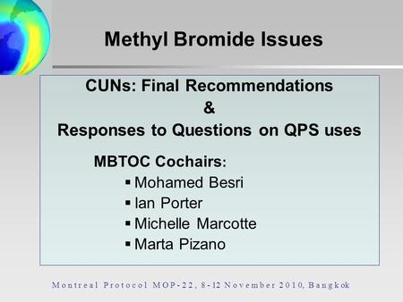 CUNs: Final Recommendations & Responses to Questions on QPS uses MBTOC Cochairs : Mohamed Besri Ian Porter Michelle Marcotte Marta Pizano M o n t r e a.
