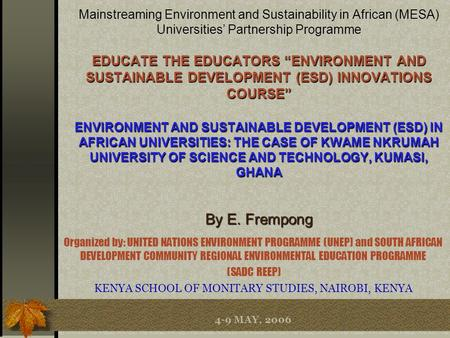 EDUCATE THE EDUCATORS ENVIRONMENT AND SUSTAINABLE DEVELOPMENT (ESD) INNOVATIONS COURSE ENVIRONMENT AND SUSTAINABLE DEVELOPMENT (ESD) IN AFRICAN UNIVERSITIES: