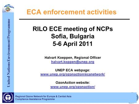 United Nations Environment Programme Regional Ozone Network for Europe & Central Asia Compliance Assistance Programme ECA enforcement activities RILO ECE.