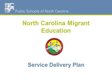 North Carolina Migrant Education Service Delivery Plan.