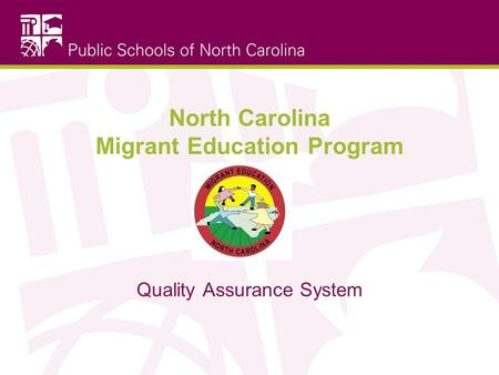 North Carolina Migrant Education Program Quality Assurance System.