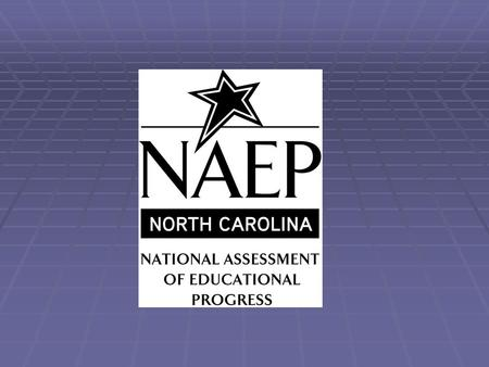 Got NAEP ? Got NAEP ? Providing Nourishment for the Mind Iris Garner, Ph.D., North Carolina NAEP Coordinator.