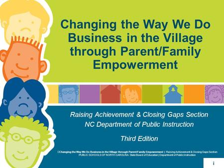 Section V Changing the Way We Do Business in the Village through Parent/Family Empowerment Raising Achievement & Closing Gaps Section NC Department of.