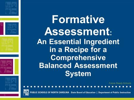 Future Ready Schools Formative Assessment : An Essential Ingredient in a Recipe for a Comprehensive Balanced Assessment System.