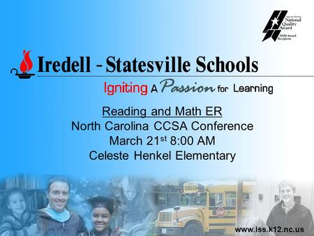 Www.iss.k12.nc.us Reading and Math ER North Carolina CCSA Conference March 21 st 8:00 AM Celeste Henkel Elementary.