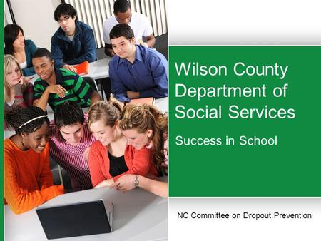 Wilson County Department of Social Services Success in School NC Committee on Dropout Prevention.