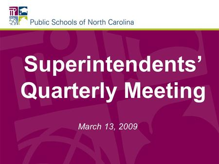 Superintendents Quarterly Meeting March 13, 2009.