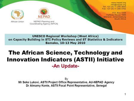 1 The African Science, Technology and Innovation Indicators (ASTII) Initiative -An Update- By Mr Seke Lukovi, ASTII Project Office Representative, AU-NEPAD.