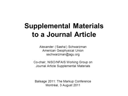 Supplemental Materials to a Journal Article Alexander (Sasha) Schwarzman American Geophysical Union Co-chair, NISO/NFAIS Working Group.