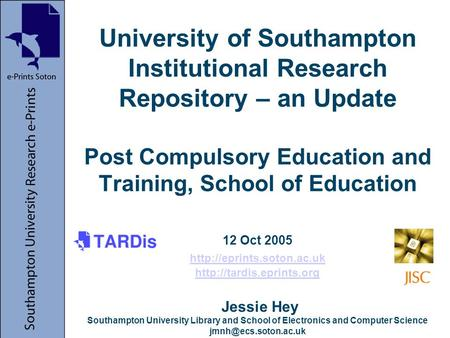 University of Southampton Institutional Research Repository – an Update Post Compulsory Education and Training, School of Education 12 Oct 2005