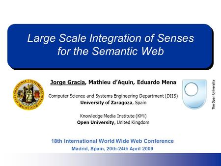 Large Scale Integration of Senses for the Semantic Web Jorge Gracia, Mathieu dAquin, Eduardo Mena Computer Science and Systems Engineering Department (DIIS)