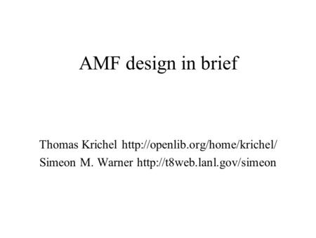 AMF design in brief Thomas Krichel  Simeon M. Warner