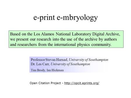 Based on the Los Alamos National Laboratory Digital Archive, we present our research into the use of the archive by authors and researchers from the international.