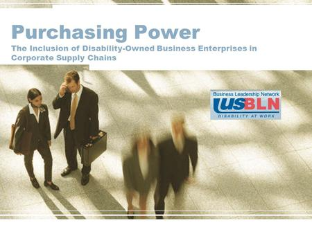 Purchasing Power The Inclusion of Disability-Owned Business Enterprises in Corporate Supply Chains.