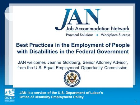 JAN is a service of the U.S. Department of Labors Office of Disability Employment Policy. Best Practices in the Employment of People with Disabilities.