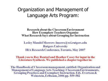 Organization and Management of Language Arts Program: Research about the Classroom Environment How Exemplary Teachers Organize What Research Says about.