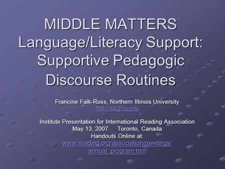 MIDDLE MATTERS Language/Literacy Support: Supportive Pedagogic Discourse Routines Francine Falk-Ross, Northern Illinois University Institute.