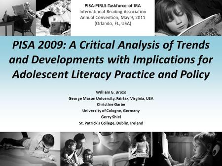 PISA-PIRLS-Taskforce of IRA International Reading Association Annual Convention, May 9, 2011 (Orlando, FL, USA) PISA 2009: A Critical Analysis of Trends.