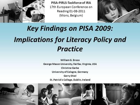 PISA-PIRLS-Taskforce of IRA 17th European Conference on Reading 01-08-2011 (Mons, Belgium) Key Findings on PISA 2009: Implications for Literacy Policy.