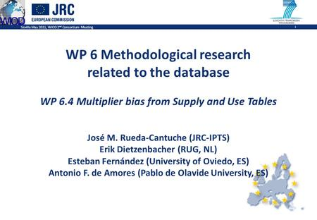 Sevilla May 2011, WIOD 2 nd Consortium Meeting 1 WP 6 Methodological research related to the database WP 6.4 Multiplier bias from Supply and Use Tables.