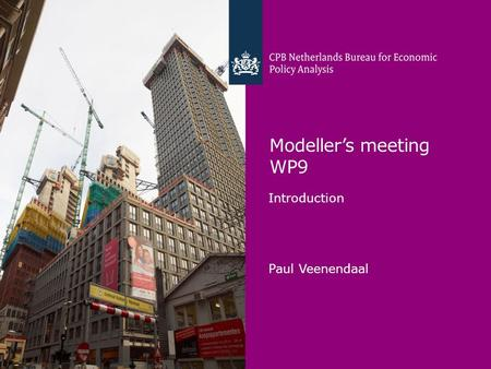 Modellers meeting WP9 Introduction Paul Veenendaal.