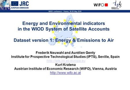 WIOD conference – Vienna, 26-28 May 2010 Frederik Neuwahl and Aurélien Genty Institute for Prospective Technological Studies (IPTS), Seville, Spain