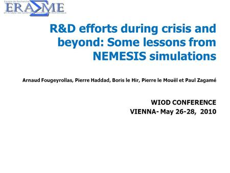 1 R&D efforts during crisis and beyond: Some lessons from NEMESIS simulations Arnaud Fougeyrollas, Pierre Haddad, Boris le Hir, Pierre le Mouël et Paul.