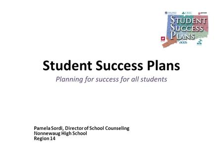 Student Success Plans Planning for success for all students