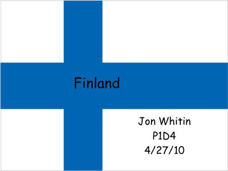 Finland Jon Whitin P1D4 4/27/10. Where is it? Finland local map.