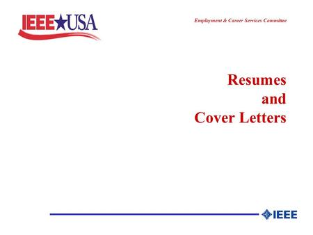 ________________ Employment & Career Services Committee Resumes and Cover Letters.