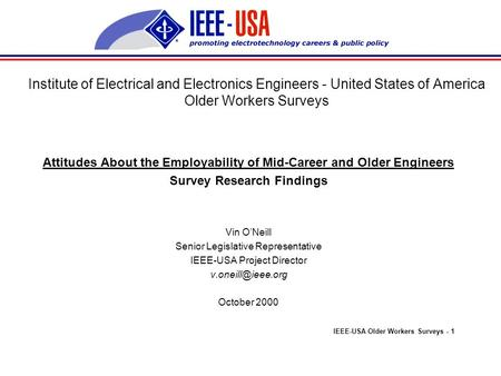 Institute of Electrical and Electronics Engineers - United States of America Older Workers Surveys Attitudes About the Employability of Mid-Career and.